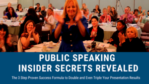 Public Speaking Insider Secrets Revealed: The 3 Step Proven Success Formula to Double and Even Triple Your Presentation Results