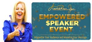 Empowered $peaker Event: Magnetize Your Audience and Monetize Your Message
